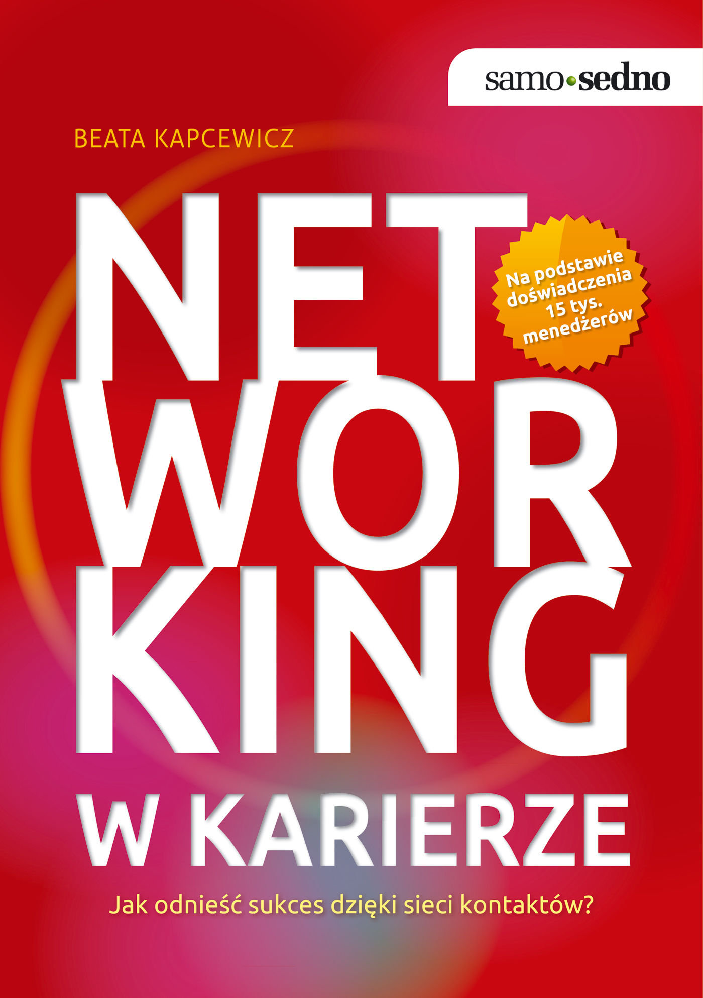 Samo Sedno  Networking w karierze - Beata Kapcewicz - ebook