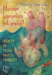 Dlaczego hipopotam jest gruby?. Sekrety nie tylko świata zwierząt - Ebook.