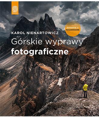 Górskie wyprawy fotograficzne. Wydanie II poszerzone - dostawa GRATIS!.