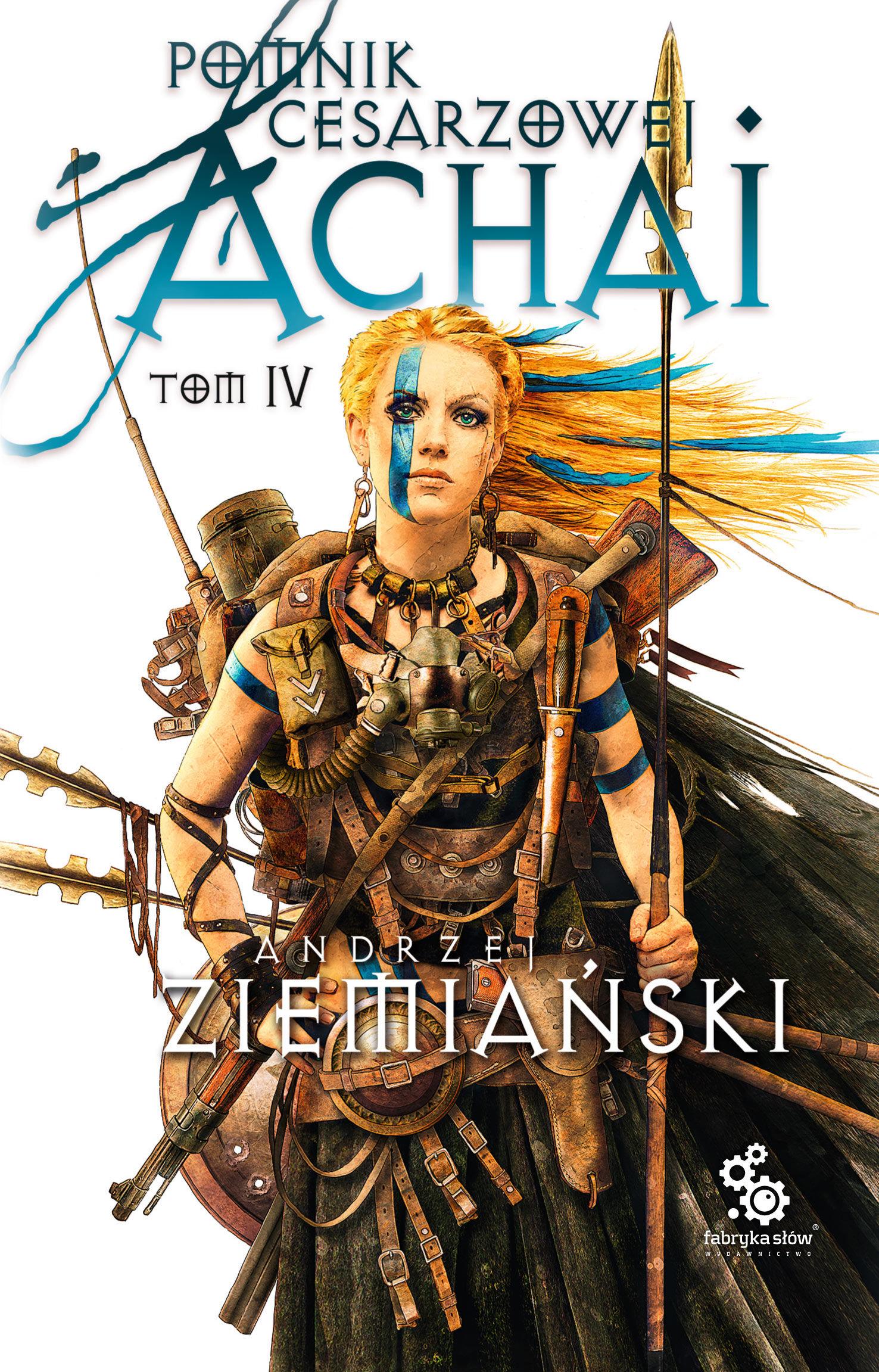 Pomnik Cesarzowej Achai  Tom 4 - Andrzej Ziemiański - ebook