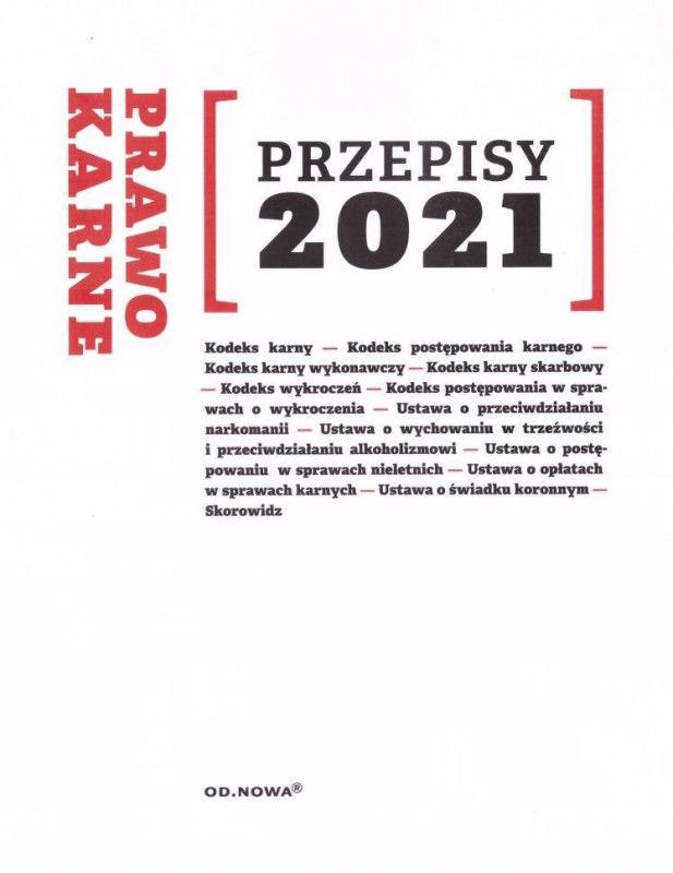 Prawo karne Przepisy 2021 ZAKŁADKA DO KSIĄŻEK GRATIS DO KAŻDEGO ZAMÓWIENIA