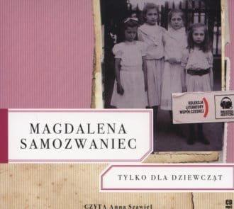 Audiobook - Tylko dla dziewcząt (CD mp3) - Magdalena Samozwaniec