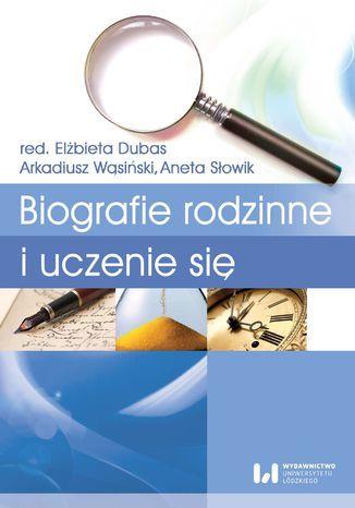 Biografie rodzinne i uczenie się - Ebook.