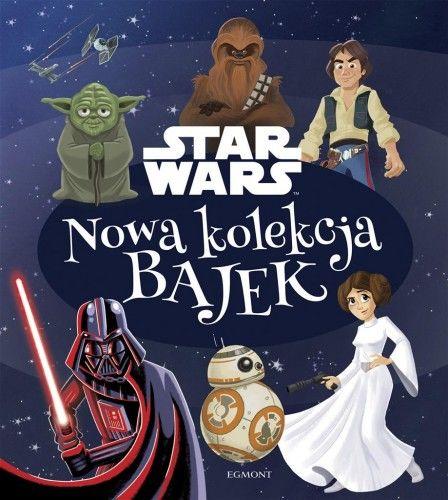 Star Wars. Nowa kolekcja bajek
