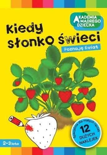 Akademia mądrego dziecka Kiedy słonko świeci Marzenna Dobrowolska