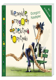 Niezwykłe przygody detektywa Pozytywki - Audiobook.