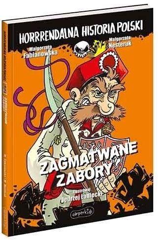 Zagmatwane zabory. Horrrendalna historia Polski ZAKŁADKA DO KSIĄŻEK GRATIS DO KAŻDEGO ZAMÓWIENIA