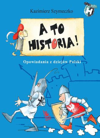 A to historia Opowiadania z dziejów Polski - Ebook.