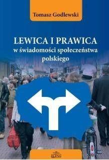 Lewica i prawica w świadomości społeczeństwa... - Tomasz Godlewski