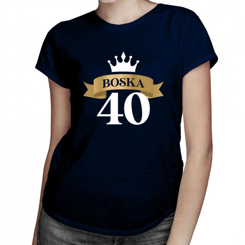 Boska 40 - damska koszulka z nadrukiem
