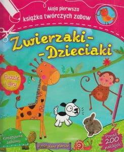 Zwierzaki-dzieciaki Moja pierwsza książka twórczych zabaw