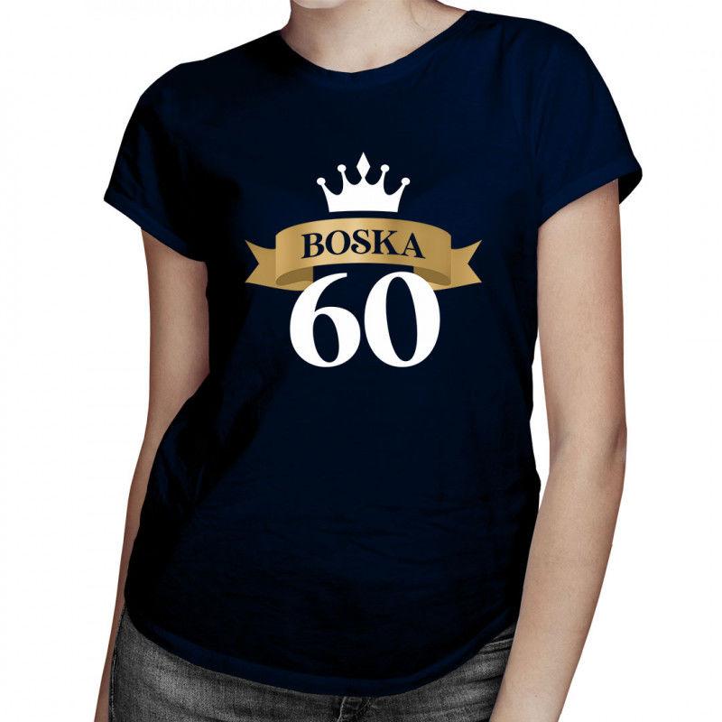 Boska 60 - damska koszulka z nadrukiem