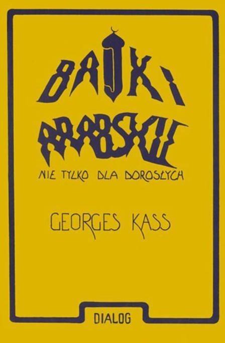 Bajki arabskie nie tylko dla dorosłych - George Kass - ebook