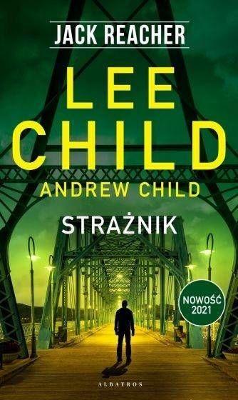 Jack Reacher: Strażnik - Lee Child, Andrew Child