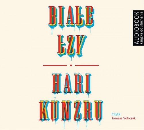 Białe łzy Hari Kunzru Audiobook mp3 CD
