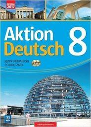 Język niemiecki aktion deutsch podręcznik dla klasy 8 szkoły podstawowej 17741b 799/2/2017 ZAKŁADKA DO KSIĄŻEK GRATIS DO KAŻDEGO ZAMÓWIENIA