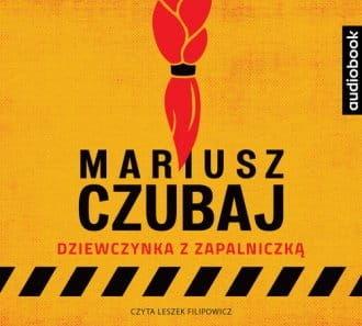 Dziewczynka z zapalniczką Mariusz Czubaj Audiobook mp3 CD