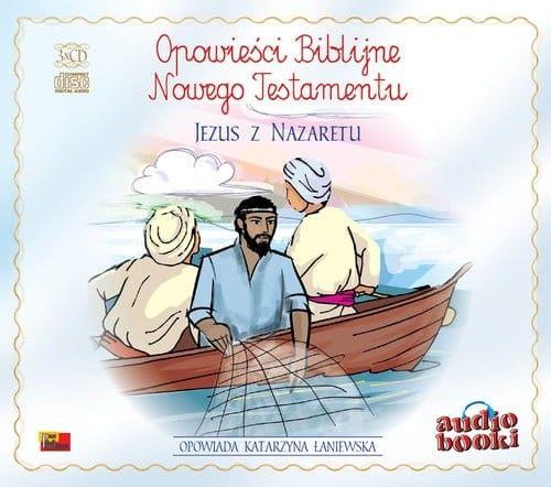 Jezus z Nazaretu Opowieści Biblijne Nowego Testamentu (CD mp3)