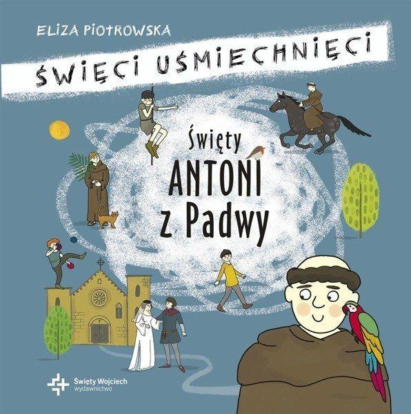 Święci uśmiechnięci- Święty Antoni Padewski - Eliza Piotrowska