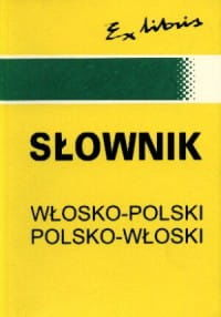 Słownik włosko-polski polsko-włoski (duży) Bogusława Szczepanik Andrzej Kaznowski