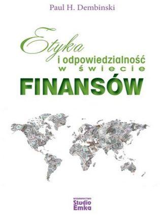 Etyka i odpowiedzialność w świecie finansów - Ebook.