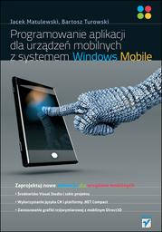 Programowanie aplikacji dla urządzeń mobilnych z systemem Windows Mobile - Ebook.