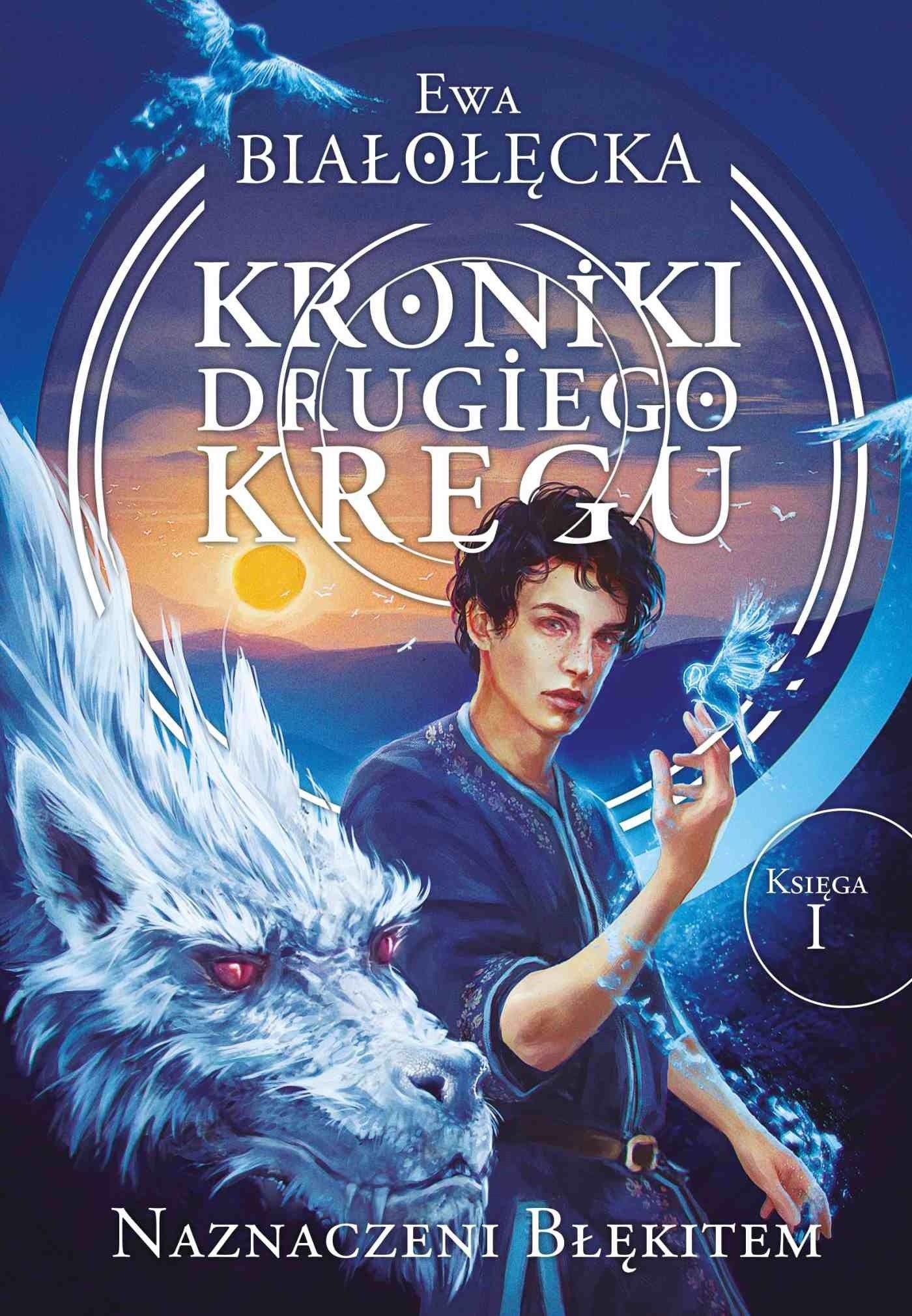 Kroniki Drugiego Kręgu Tom 1 Naznaczeni błękitem - Ewa Białołęcka - ebook