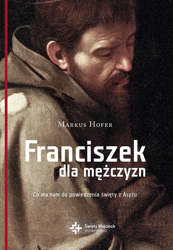 Franciszek dla mężczyzn - Markus Hofer - ebook