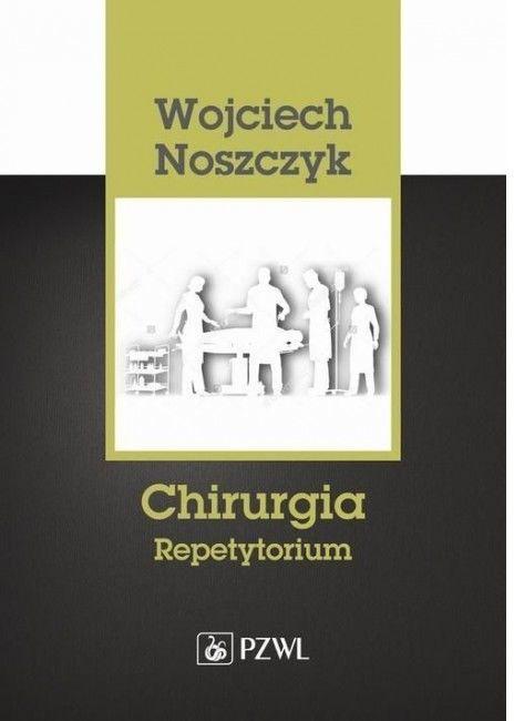 Chirurgia Repetytorium Wojciech Noszczyk