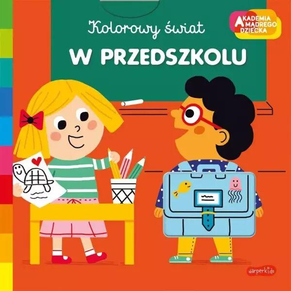 Akademia mądrego dziecka. W przedszkolu - Marion Piffaretti, Katarzyna Grzyb