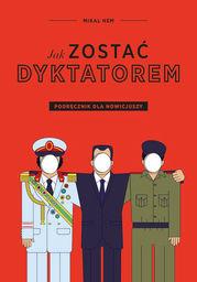 Jak zostać dyktatorem - Ebook.