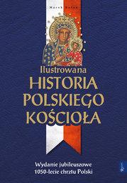 Ilustrowana historia polskiego Kościoła - Ebook.