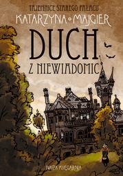 Tajemnice starego pałacu. Duch z Niewiadomic - Ebook.