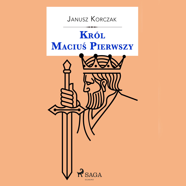Król Maciuś Pierwszy - Janusz Korczak - audiobook