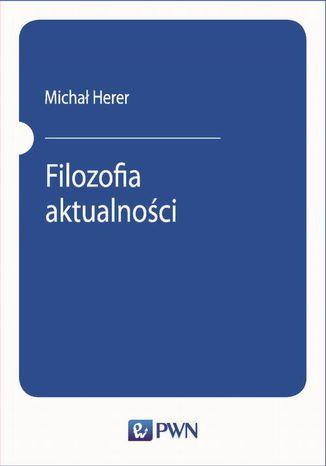 Filozofia aktualności - Ebook.