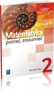 Matematyka LO 2 Poznać, zrozumieć ZB ZR WSiP - Alina Przychoda, Zygmunt Łaszczyk, Aleksandra Cis