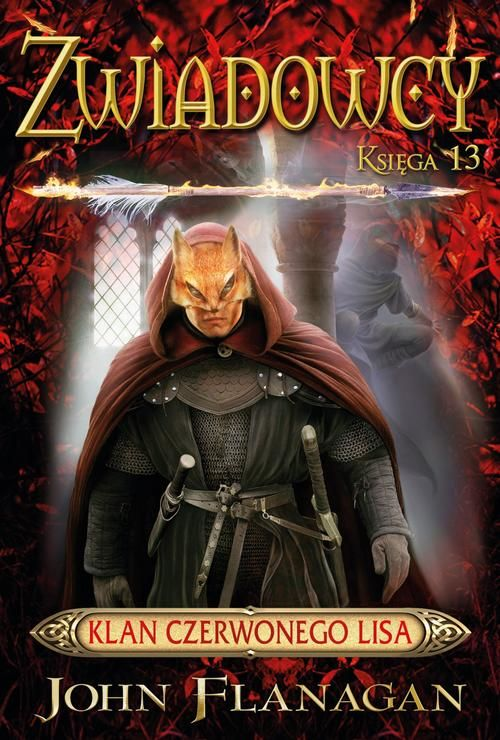 Zwiadowcy Księga 13 Klan Czerwonego Lisa - John Flanagan - ebook