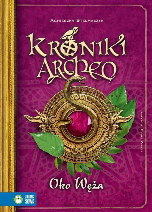 Kroniki Archeo Oko węża - Agnieszka Stelmaszyk - ebook