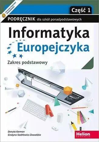 Informatyka Europejczyka. Szkoła ponadpodstawowa. Podręcznik część 1. Zakres podstawowy v2 - Danuta Korman, Grażyna Szabłowicz-Zawadzka