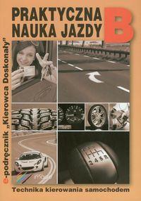 Praktyczna nauka jazdy B. Technika kierowania samochodem
