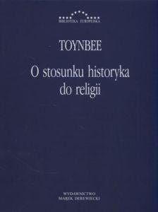 O stosunku historyka do religii - Toynbee