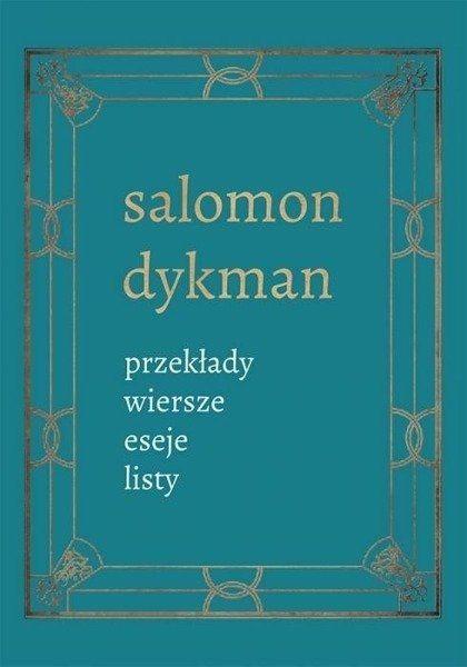 Przekłady, wiersze, eseje, listy - Salomon Dykman