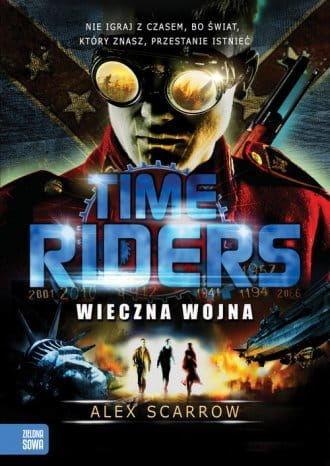 Wieczna wojna Tom 4 Time Riders Alex Scarrow