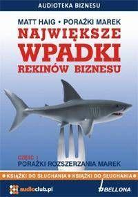 Największe wpadki rekinów biznesu cz.1 Audiobook - Matt Haig
