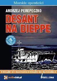 Desant na Dieppe audiobook - Andrzej Perepeczko