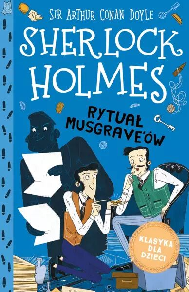 Rytuał Musgrave''ów. Klasyka dla dzieci. Sherlock Holmes. Tom 18 - Arthur Doyle Conan