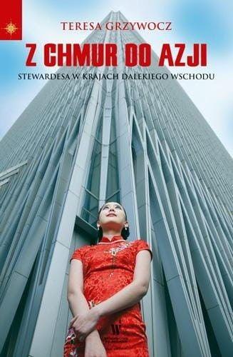 Z chmur do Azji Stewardesa w krajach Dalekiego Wschodu Teresa Grzywocz