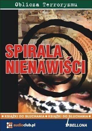 Spirala Nienawiści. Audiobook - praca zbiorowa