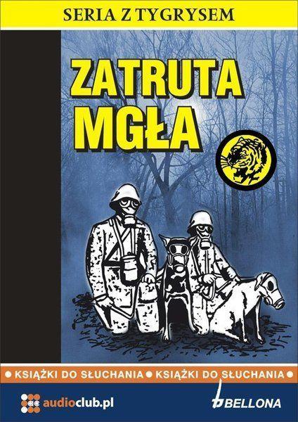 Zatruta mgła. Audiobook - Kazimierz Szarski