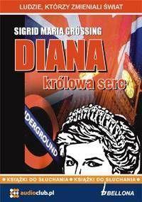 Diana - Królowa serc. Audiobook - Sigrid Maria Grossing